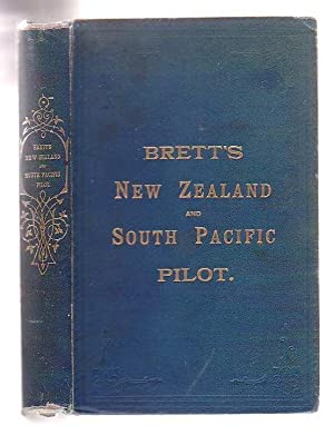 Brett's New Zealand South Pacific Pilot with Nautical Almanac for the years 1887-88.: Tilly (...
