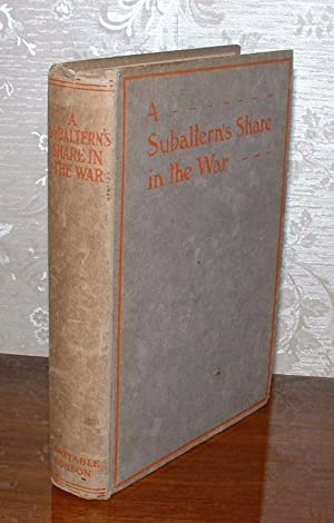 A Subaltern's Share in the War: Home Letters of the Late George Weston Devenish Lieut. R.A., ...