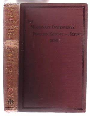 The Missionary Controversy: Discussion, Evidence and Report. 1890.