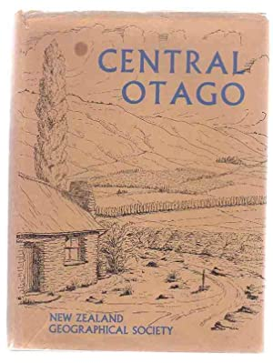 Central Otago: a Symposium to Mark the Centenary of the 'golden Decade' of the 1860s in ...
