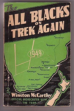 The All Blacks on Trek Again: the Complete Story of the 1949 New Zealand Rugby Team in South Africa...