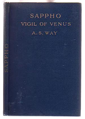 Sappho and the Vigil of Venus: Sappho; Translated by Arthur S. Way