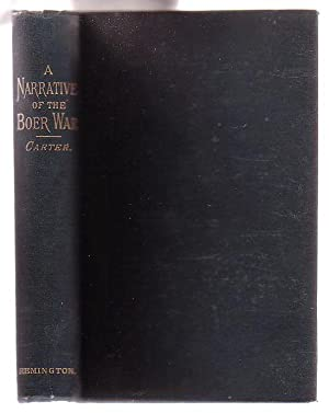 A Narrative of the Boer War: Its Causes and Results: Carter, Thomas Fortescue