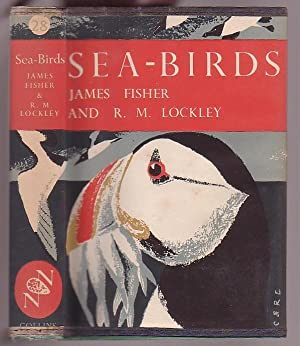 Sea-Birds: An Introduction to the Natural History: Fisher, James &
