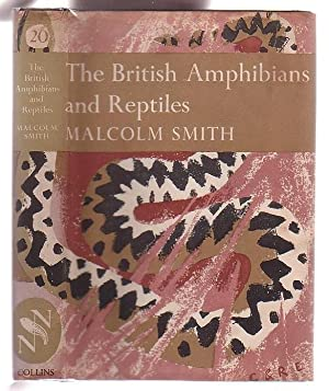 The British Amphibians and Reptiles: Smith, Malcolm