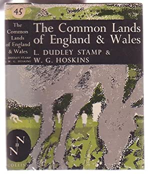 The Common Lands of England & Wales: Stamp, L. Dudley & W. G. Hoskins