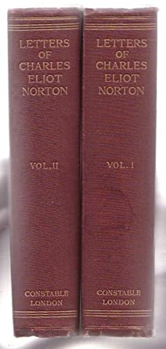 Letters of Charles Eliot Norton. Two Volumes.: Norton, Sara and M.A. DeWolfe Howe