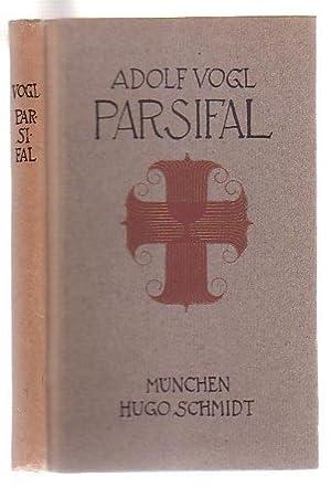 Parsifal Tiefe Schau in die Mysterien des Bühnenweihfestspiels: Vogl, Adolf