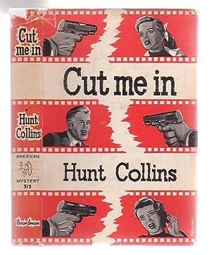Cut Me In: Collins, Hunt