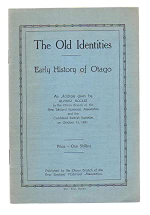 The Old Identities: Early History of Otago: Eccles, Alfred