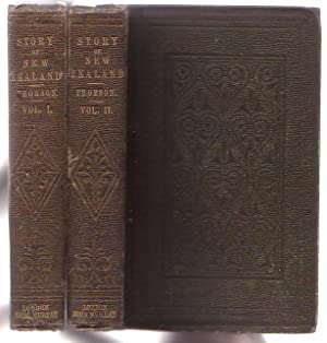 The Story of New Zealand: Past and Present - Savage and Civilised. in Two Volumes.: Thomson, Arthur...