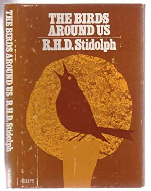 The Birds Around Us: From a Diary of Bird Observations in New Zealand Over a Period of 50 Years ...