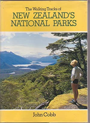 The Walking Tracks of New Zealand's National Parks: Cobb, John