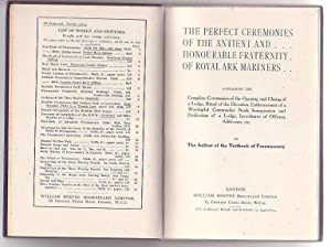 The Perfect Ceremonies of the Antient and Honourable Fraternity of Royal Ark Mariners: The Author ...