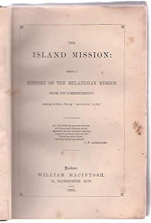 The Island Mission: Being a History of the Melanesian Mission from its Commencement. Reprinted from...
