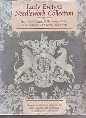 Lady Evelyn's Needlework Collection: Digges, Mary-Dick, Dolly Norton Fehd, Nancy Lawson & ...
