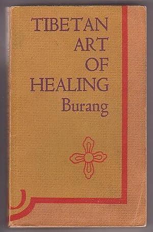 The Tibetan Art of Healing: Burang, Theodore