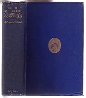 The Life and Letters of Admiral Cornwallis: Cornwallis-West, G.