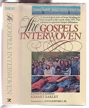 The Gospels Interwoven: A Chronological Story of Jesus blending the four Gospels in the words of ...