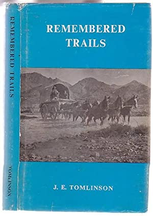 Remembered Trails: Tomlinson, J. E.
