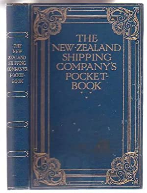 The New Zealand Shipping Company's Pocket Book An Interesting Guide for Passengers by the ...