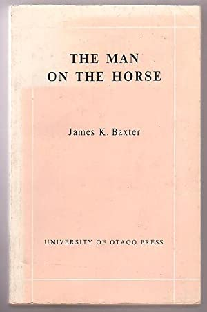 The Man on the Horse: Baxter, James K.