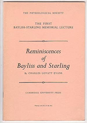 Reminiscences of Bayliss and Starling Delivered on 22 March 1963 At University College, London: ...