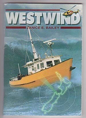 """West Wind"""" Diary to New Zealand """"A Trip From Hell"""": Bailey, Janice E."""
