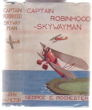 Captain Robin Hood Skywayman: Rochester, George E.