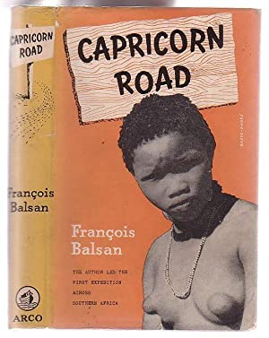 Capricorn Road: Balsan, François; translated from the French by Pamela Search
