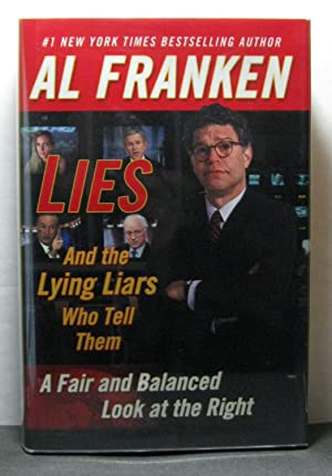 Lies: (And the Lying Liars Who Tell Them) a Fair and Balanced Look at the Right