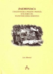 DAEMONIACA: CURACIÓN MÁGICA, POSESIÓN Y PROFECÍA EN EL MARCO DEL MAGNETISMO ANIMAL ROMÁNTICO - Luis Montiel