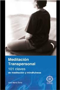 MEDITACION TRANSPERSONAL: 101 claves de meditación y mindfulness: José María Doria