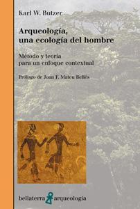 ARQUEOLOGIA, UNA ECOLOGIA DEL HOMBRE - Karl W. Butzer
