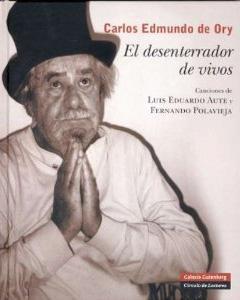 EL DESENTERRADOR DE VIVOS (+ CD-ROM y DVD) - Carlos Edmundo de Ory