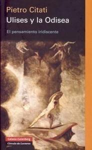 ULISES Y LA ODISEA: el pensamiento iridiscente - Pietro Citati