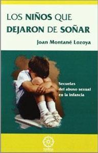 LOS NIÑOS QUE DEJARON DE SOÑAR: Secuelas del abuso sexual en la infancia: Joan ...