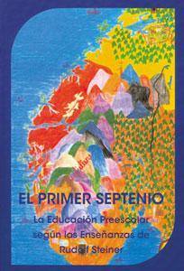 EL PRIMER SEPTENIO: La educación preescolar según las enseñanzas de Rudolf ...