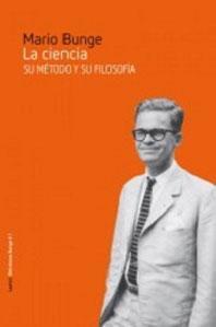 LA CIENCIA: Su método y su filosofía: Mario Bunge