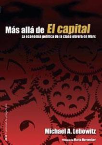 MAS ALLA DE 'EL CAPITAL': La economía política de la clase obrera en Marx: Michael A. ...