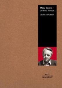 MARX DENTRO DE SUS LIMITES: Louis Althusser