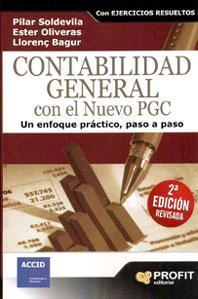 CONTABILIDAD GENERAL CON EL NUEVO PGC: un enfoque práctico, paso a paso: Pilar Soldevila ...