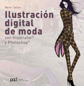 ILUSTRACION DIGITAL DE MODA: Con Illustrator y Photoshop: Kevin Tallon