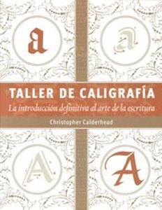 TALLER DE CALIGRAFIA: La introducción definitiva al arte de la escritura: Christopher ...