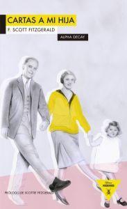CARTAS A MI HIJA: F. Scott Fitzgerald