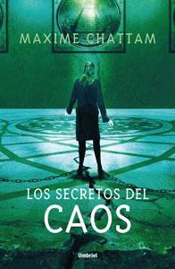 LOS SECRETOS DEL CAOS: CHATTAM, MAXIME