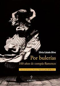 POR BULERIAS: 100 años de compás flamenco.: CALADO OLIVO, SILVIA
