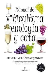MANUAL DE VITICULTURA: Enología y cata.: LOPEZ ALEJANDRE, MANUEL
