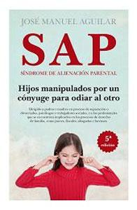 S.A.P.: Síndrome de Alienación Parental.: AGUILAR CUENCA, JOSE