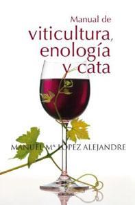 MANUAL DE VITICULTURA, ENOLOGIA Y CATA: LOPEZ ALEJANDRE, MANUEL